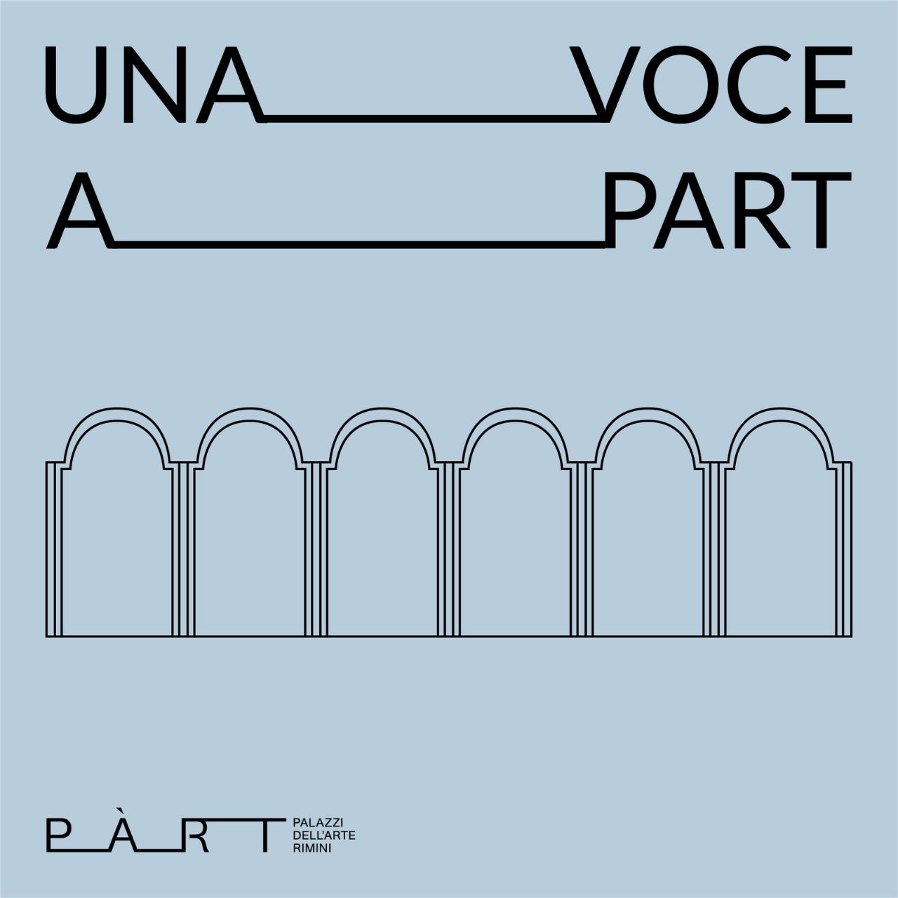 UNA VOCE A PART | PART Palazzi dell'Arte Rimini